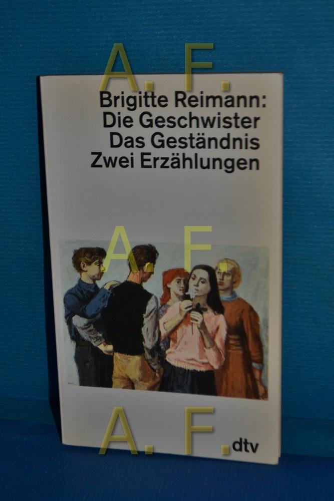 Die Geschwister, Das Geständnis. 2 Erzählungen dtv: Reimann, Brigitte: