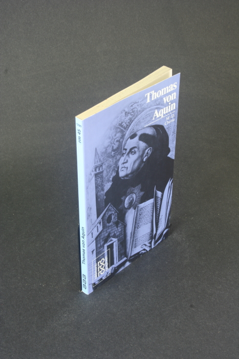Thomas von Aquin. Aus dem Französischen übertragen von Otto M. Pesch - Chenu, Marie-Dominique, 1895-1990