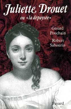 juliette drouet - ou la depaysee - Pouchain Sabourin