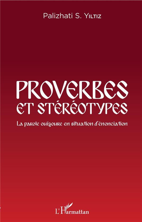 proverbes et stéréotypes - la parole ouïgoure en situation d'enonciation - Yiltiz, Palizhati S.
