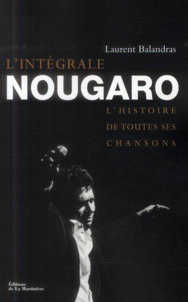 intégrale Nougaro - l'histoire de toutes ses chansons - Balandras, Laurent