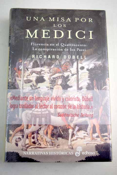 Una misa por los Medici: Florencia en el quattrocento, la conspiración de los Pazzi - Dubell, Richard