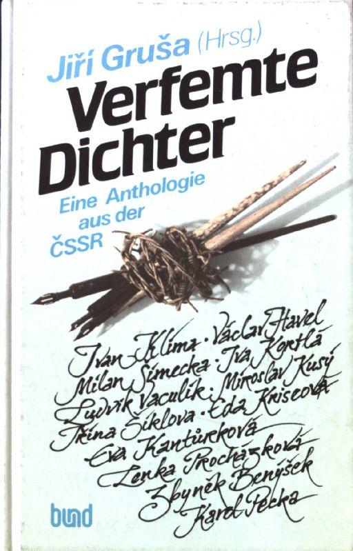 Verfemte Dichter : e. Anthologie aus d.: Grusa, Jiri: