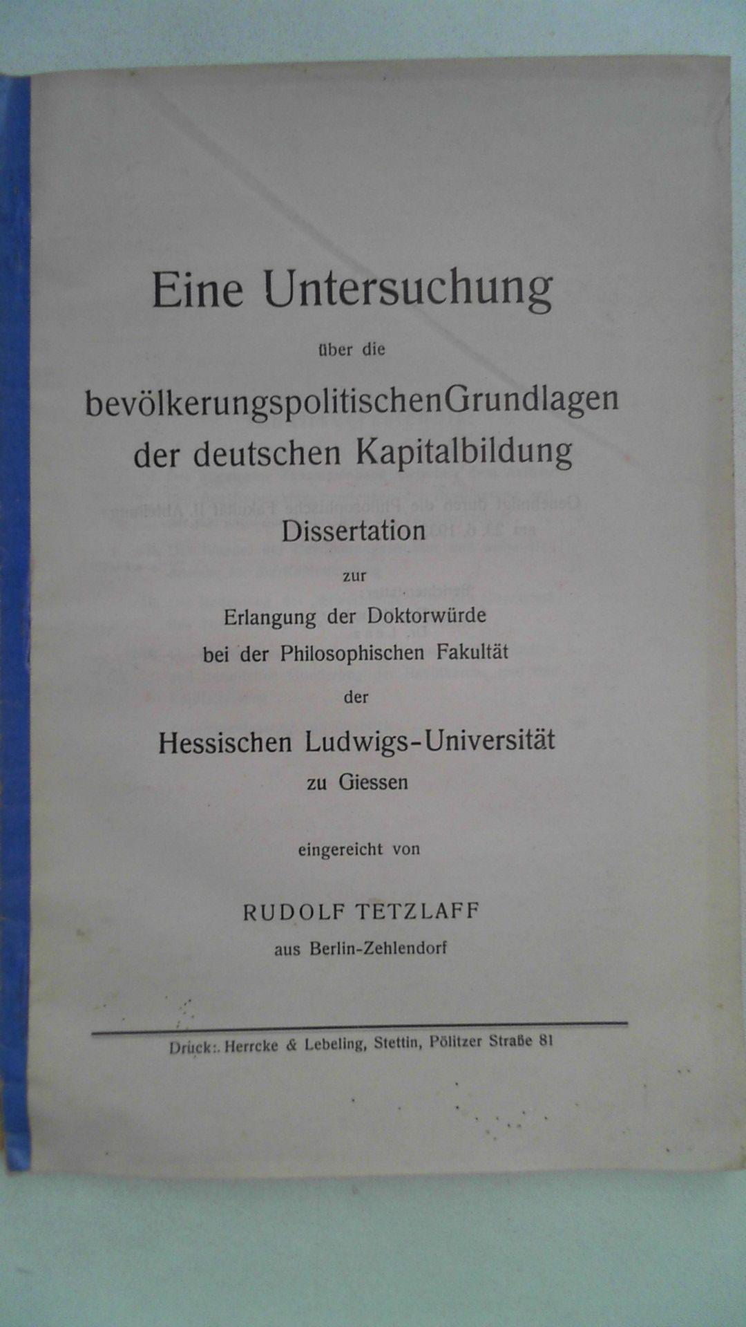 Eine Untersuchung über die bevölkerungspolitischen Grundlagen der: Tetzlaff, Rudolf: