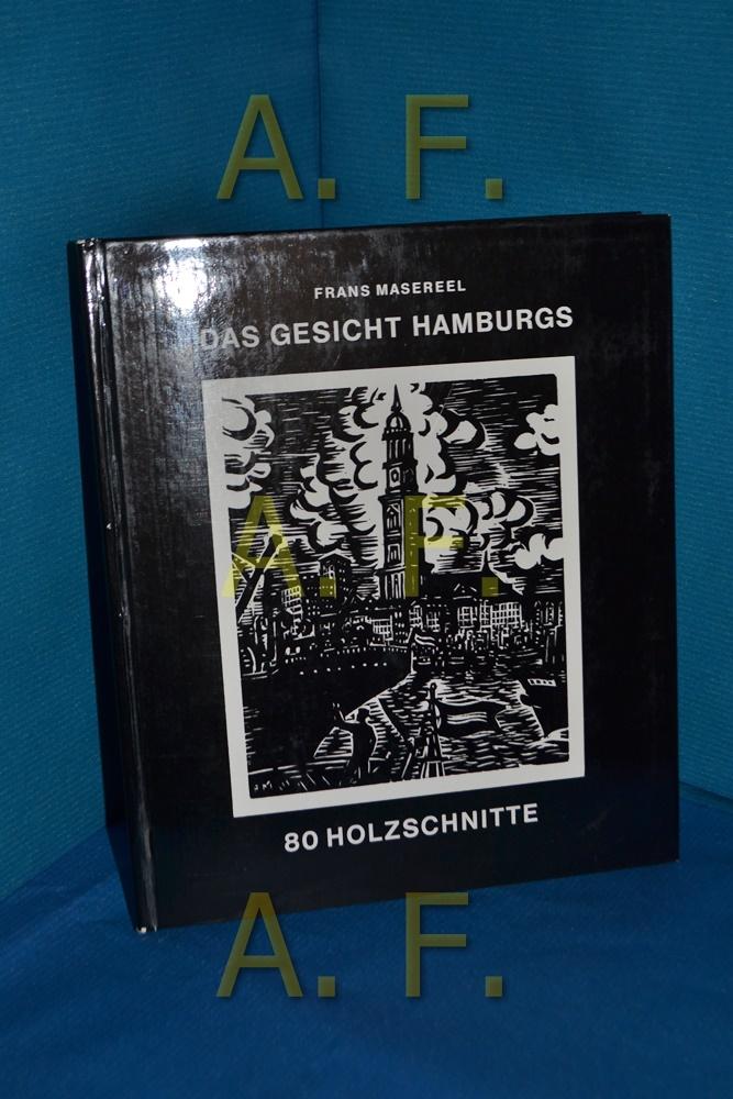 Das Gesicht Hamburgs : 80 Holzschnitte.: Masereel, Frans: