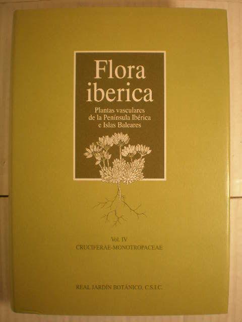 Flora Ibérica Vol. IV. Cruciferae - Monotropaceae - S. Castroviejo - C. Aedo - C. Gómez Campo - M. Lainz - P. Montserrat - R. Morales - F. Muñoz Garmendia - G. Nieto Feliner - E. Rico - S. Talavera - L. Villar - C. Navarro - M. I. Fernández Arias