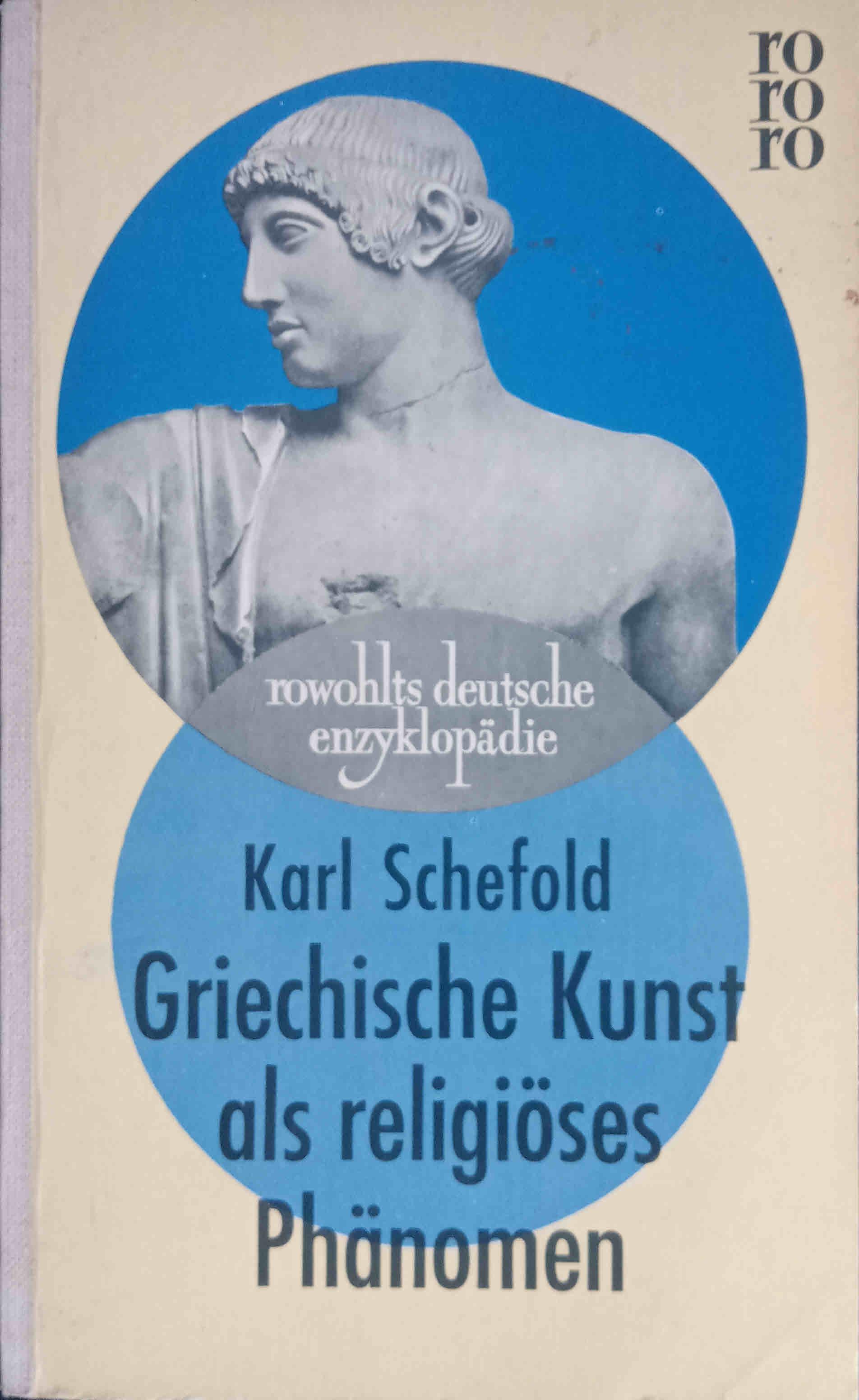 Griechische Kunst als religiöses Phänomen. rowohlts deutsche: Schefold, Karl: