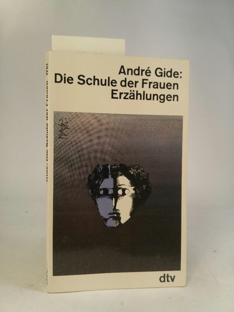 Die Schule der Frauen Erzählungen: Gide, Andre: