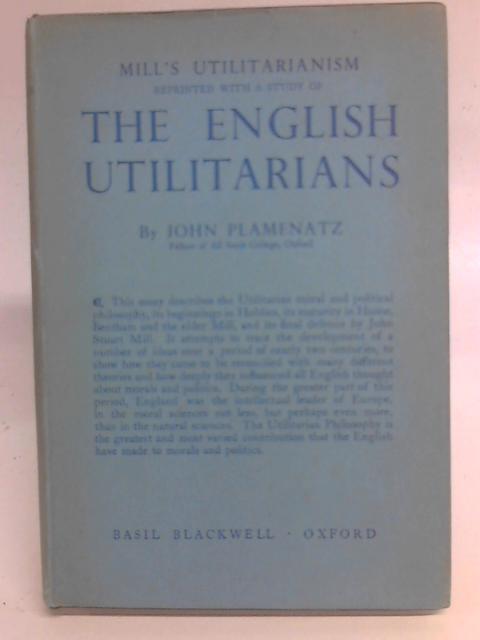 Mill's Utilitarianism with a study of The: John Plamenatz