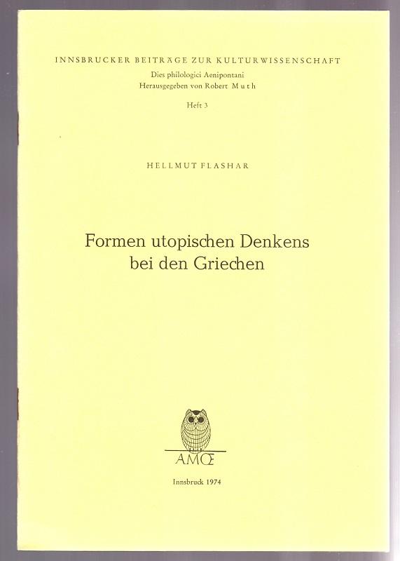 Formen utopischen Denkens bei den Griechen : Flashar, Hellmut: