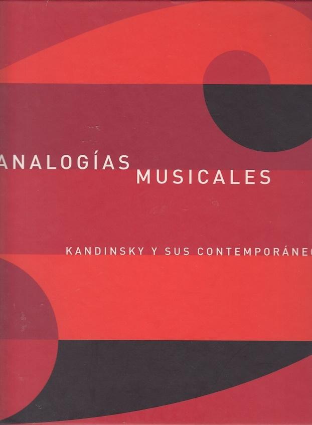 Analogías musicales : Kandinsky y sus contemporáneos: Kandinsky, Wassily und