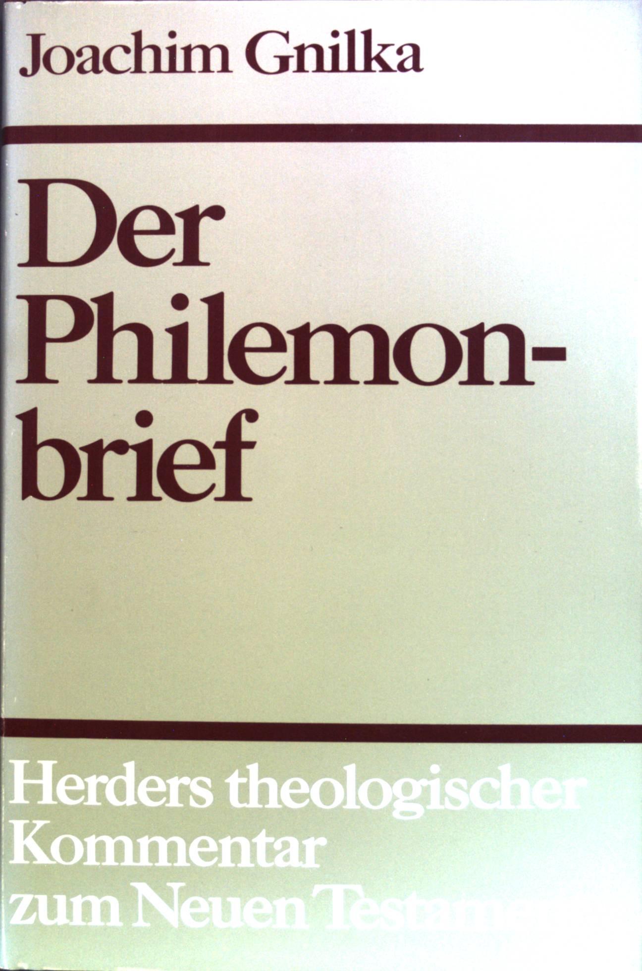 Der Philemonbrief. Herders theologischer Kommentar zum Neuen Testament ; Band. 10, Fasz. 4 - Gnilka, Joachim