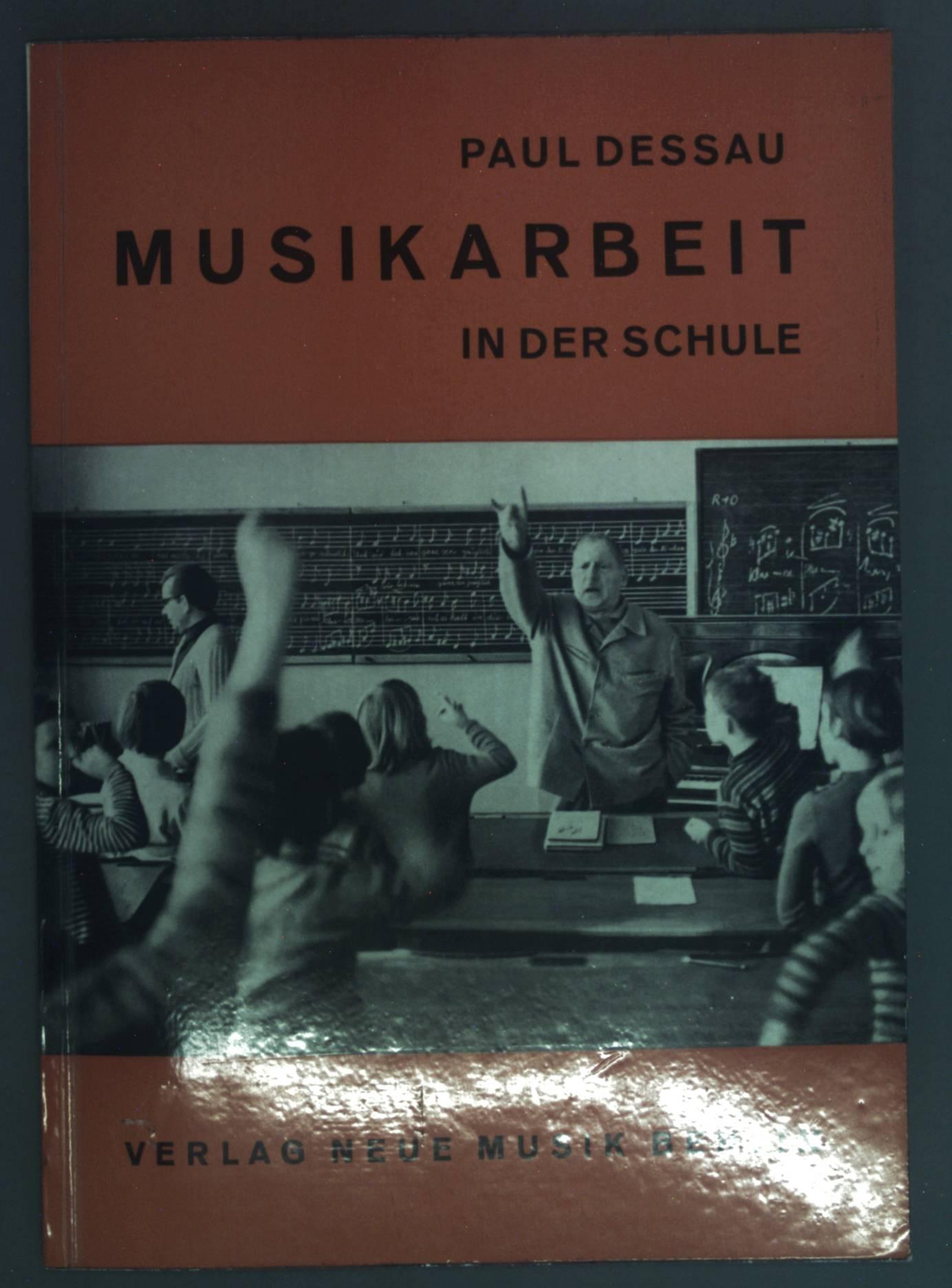 Musikarbeit in der Schule.: Dessau, Paul: