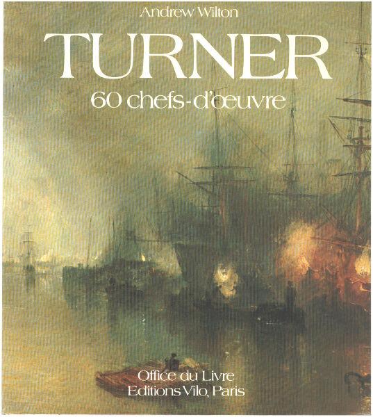 Turner / 60 chefs d'oeuvre - WILTON (Andrew) D'anty / Carter