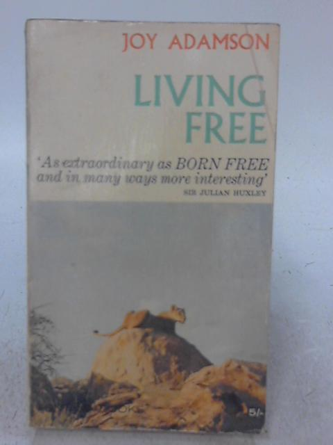 Living Free: The Story of Elsa and: Joy Adamson