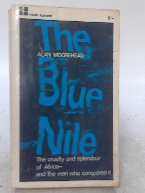 The Blue Nile: Alan Moorehead