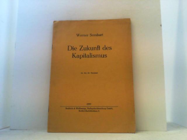 Die Zukunft des Kapitalismus.: Sombart, Werner,