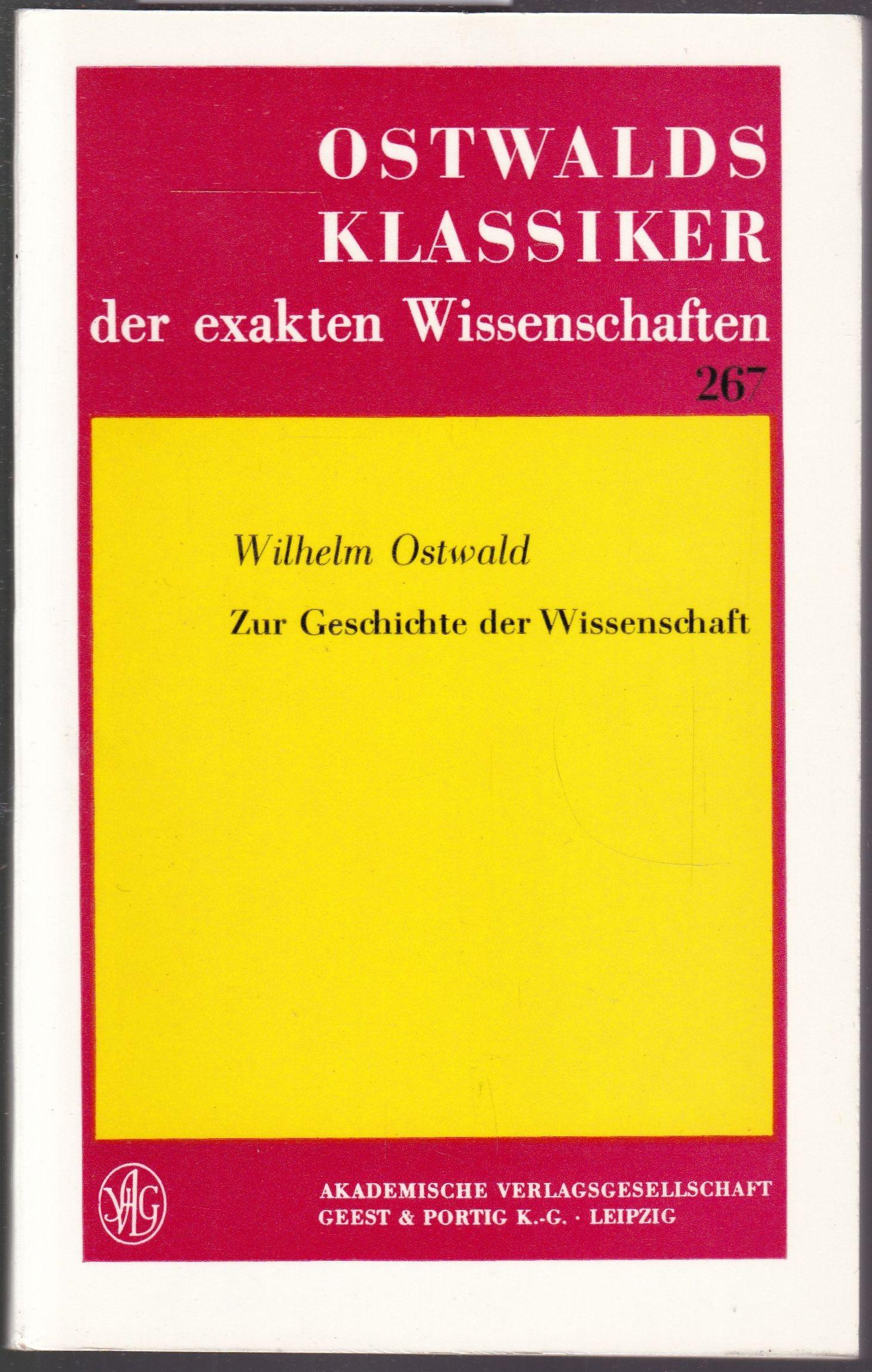 Zur Geschichte der Wissenschaft (= Ostwalds Klassiker: Ostwald, Wilhelm
