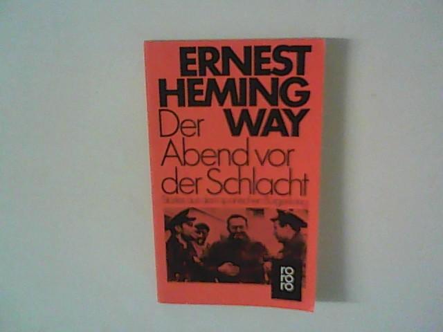 Der Abend vor der Schlacht : Stories: Hemingway, Ernest: