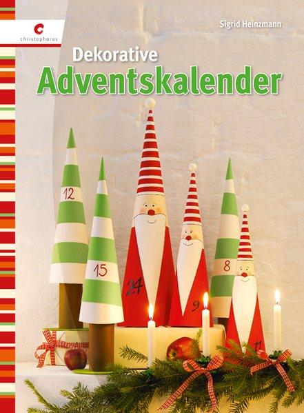 Dekorative Adventskalender: Heinzmann, Sigrid: