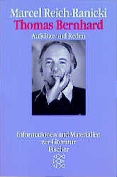 Thomas Bernhard: Aufsätze und Reden: Marcel, Reich-Ranicki,: