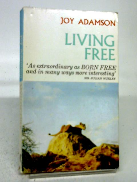 Living Free. The Story of Elsa and: Joy Adamson