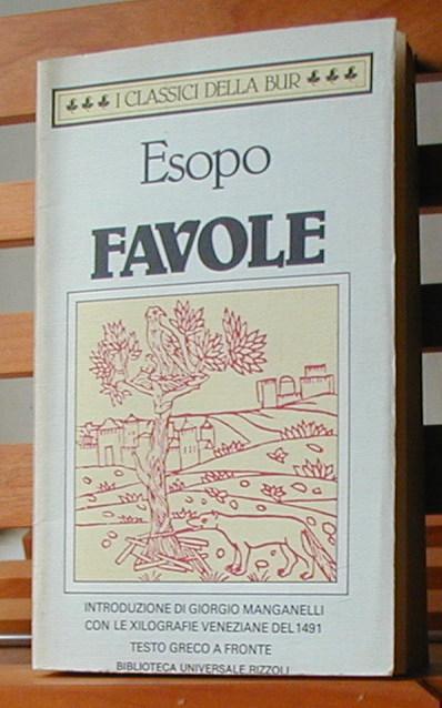 Favole. Testo greco a fronte: Introduzione di Giorgio Manganelli; Traduzione di Elena Ceva Valla - Esopo