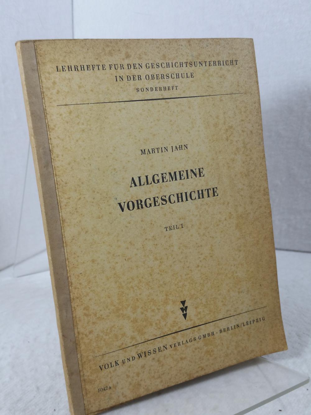 Allgemeine Vorgeschichte unter besonderer Berücksichtigung Deutschlands; Teil: Jahn, Martin: