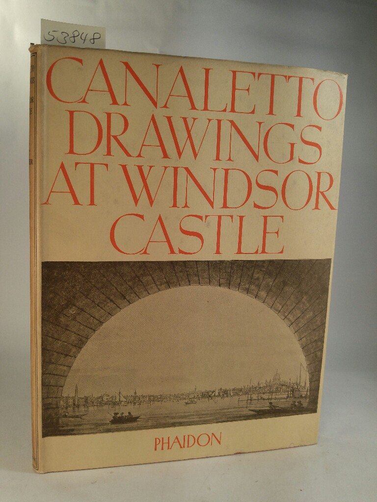The Drawings Of Antonio Canaletto In The: Parker, K. T.: