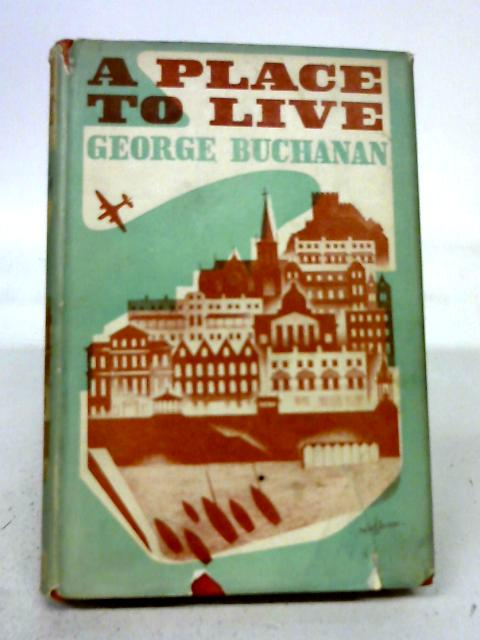 A Place To Live: George Buchanan