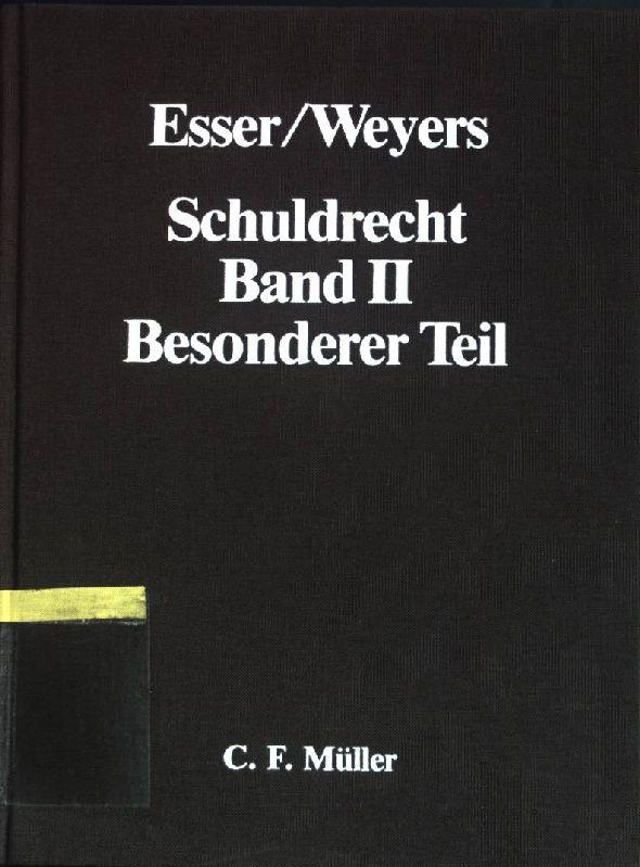 Schuldrecht; Bd. 2., Besonderer Teil.: Weyers, Hans-Leo:
