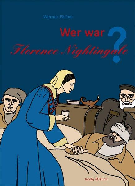 Wer war Florence Nightingale? (Wer war . ?: Biografie) - Färber, Werner