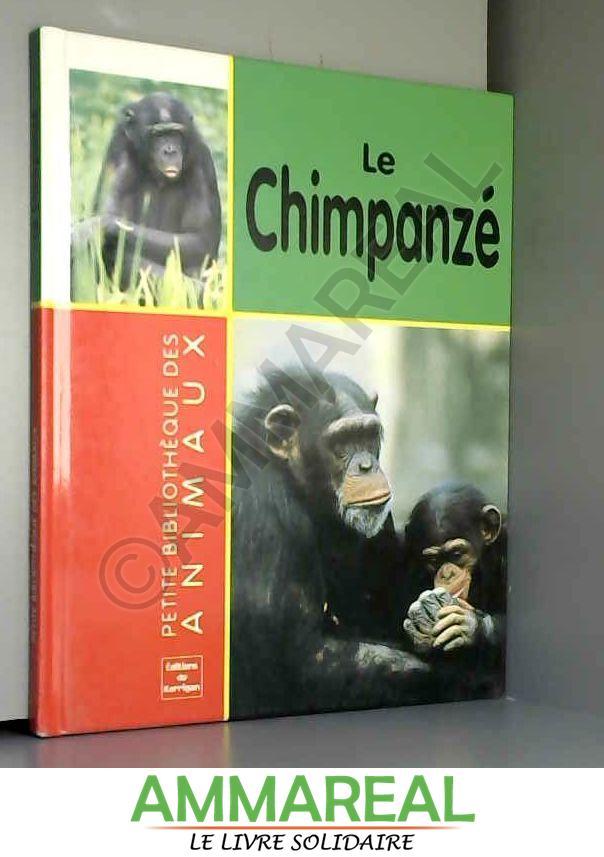 Le chimpanzé (Petite bibliothèque des animaux) - Fang-Ling Li, Chang Yi-Wen et Tsaur Jun-Yan