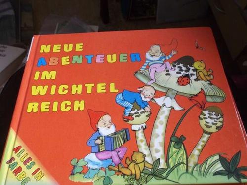 Neue Abenteuer im Wichtelreich mit teils ganzseitigen Illustrationen in Farbe. - Angaben, ohne