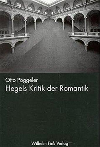 Hegels Kritik der Romantik. Philosophie an der: Pöggeler, Otto: