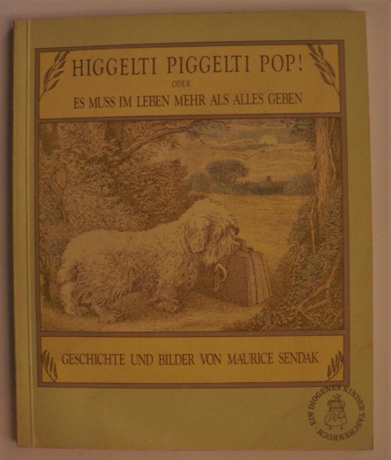 Higgelti Piggelti Pop! oder Es muss im: Sendak, Maurice