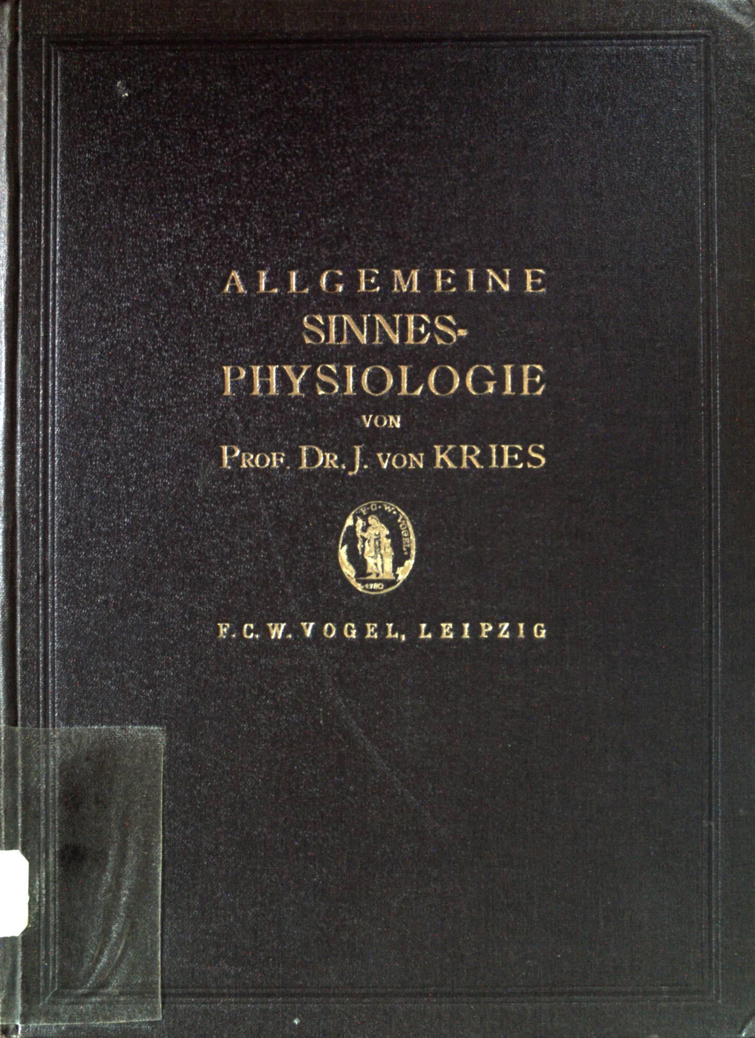 Allgemeine Sinnesphysiologie.: Kries, Johannes von: