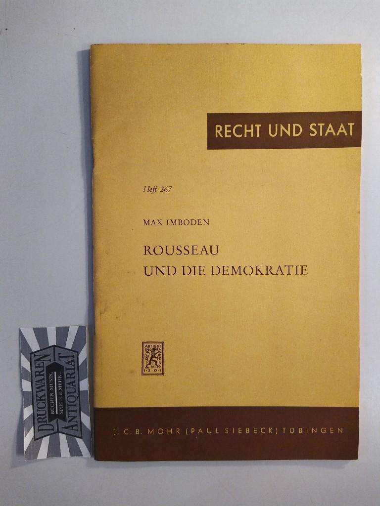 Rousseau und die Demokratie. (Recht und Staat: Imboden, Max: