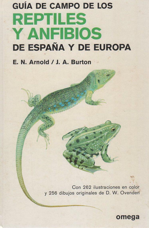 Guía de campo de los reptiles y anfibios de España y de Europa . - Arnold, E.N.; Burton, J.A.