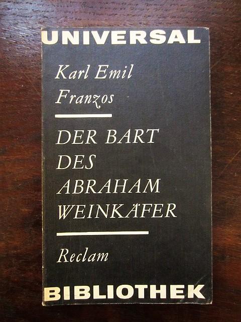 Der Bart des Abraham Weinkäfer: Franzos, Karl Emil