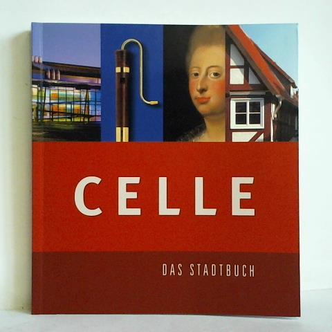 Celle - Das Stadtbuch: Möller, RWLE /