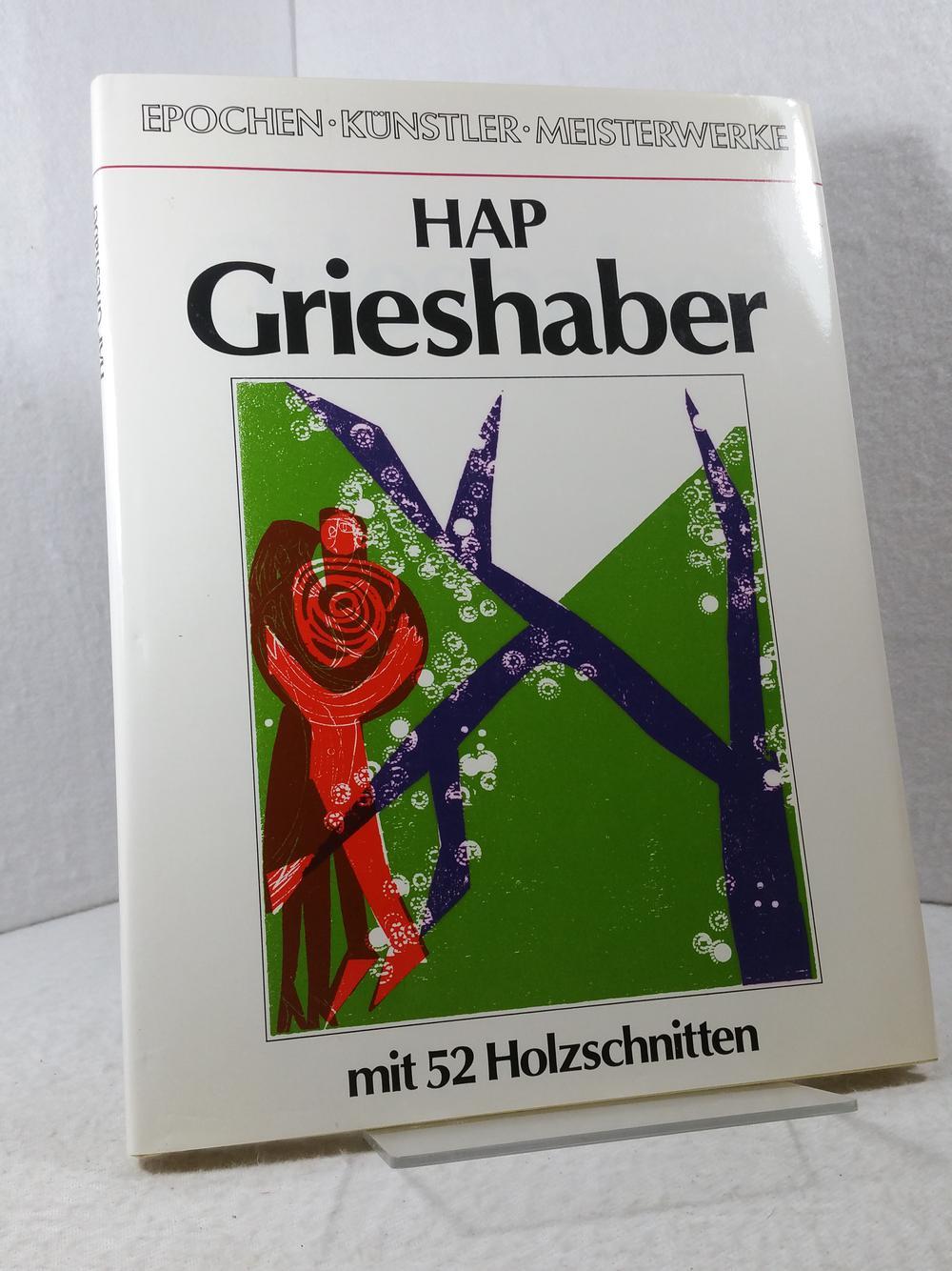 HAP Grieshaber. Herausgegeben von Heinz Spielmann -: Grieshaber, HAP: