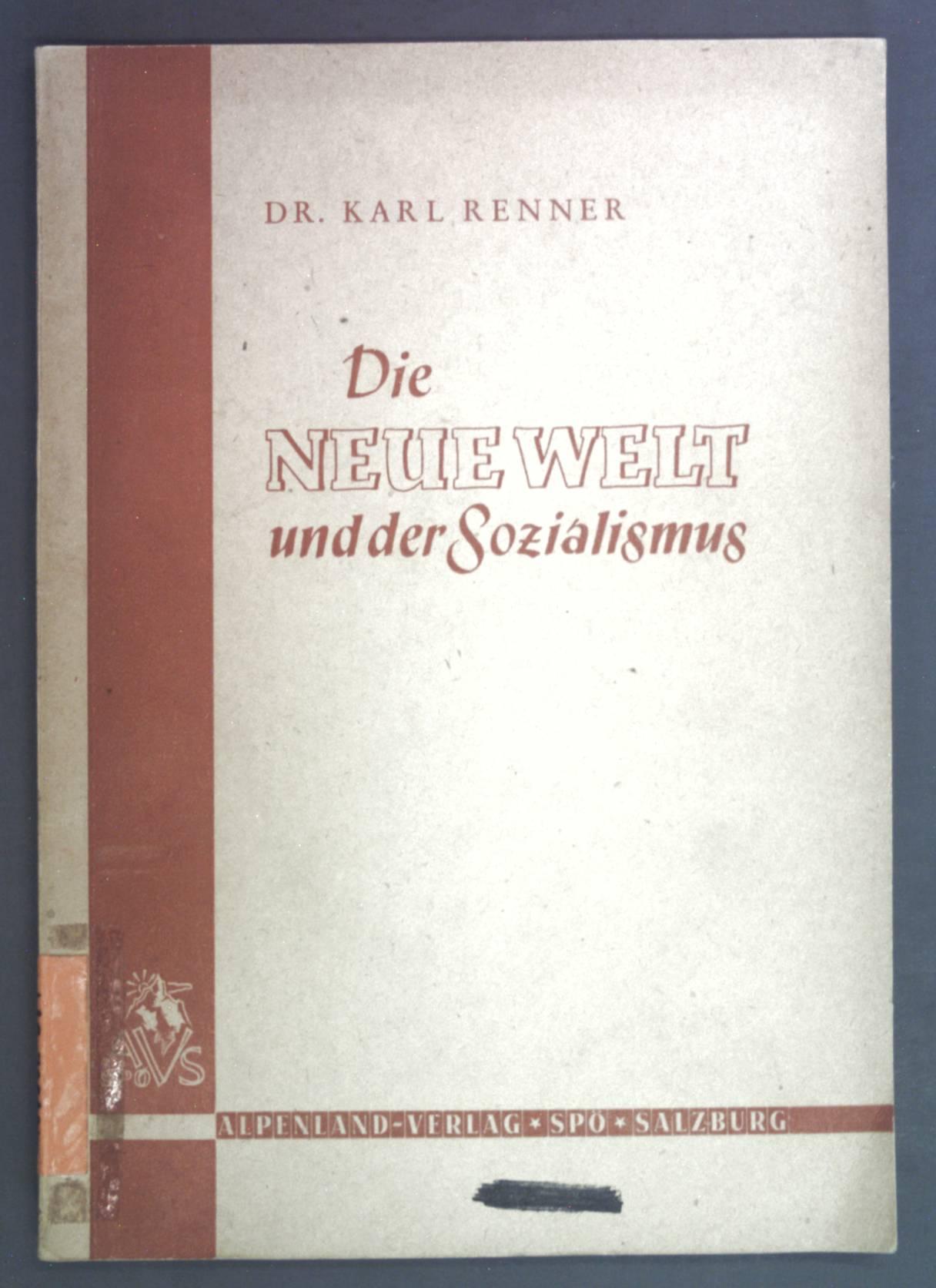 Die neue Welt und der Sozialismus. Einsichten: Renner, Karl: