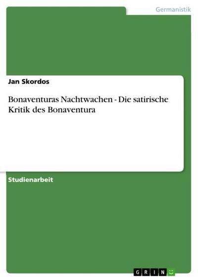 Bonaventuras Nachtwachen - Die satirische Kritik des Bonaventura - Jan Skordos