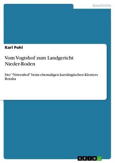 Vom Vogtshof zum Landgericht Nieder-Roden : Der