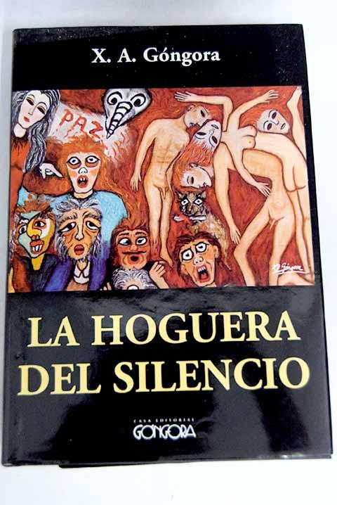 La hoguera del silencio - Góngora, X. A.
