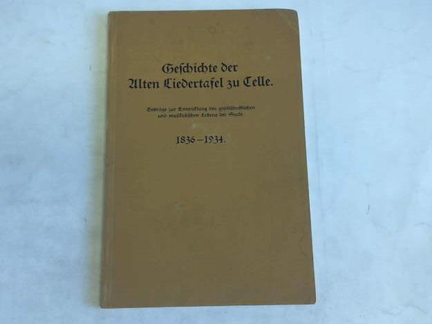 Geschichte der Alten Liedertafel zu Celle. Beiträge: Fischer, Theodor
