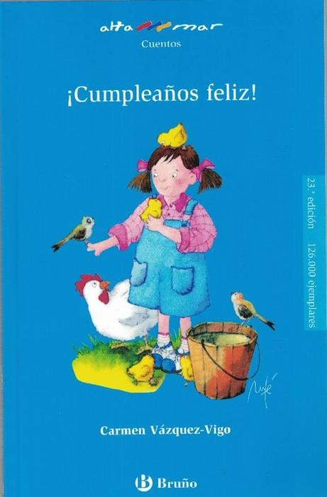 Cumpleaños feliz!. Incluye taller de lectura. (A partir de 6). - Vázquez-Vigo,, Carmen und Gónzalez, Ma. Fe (il.)