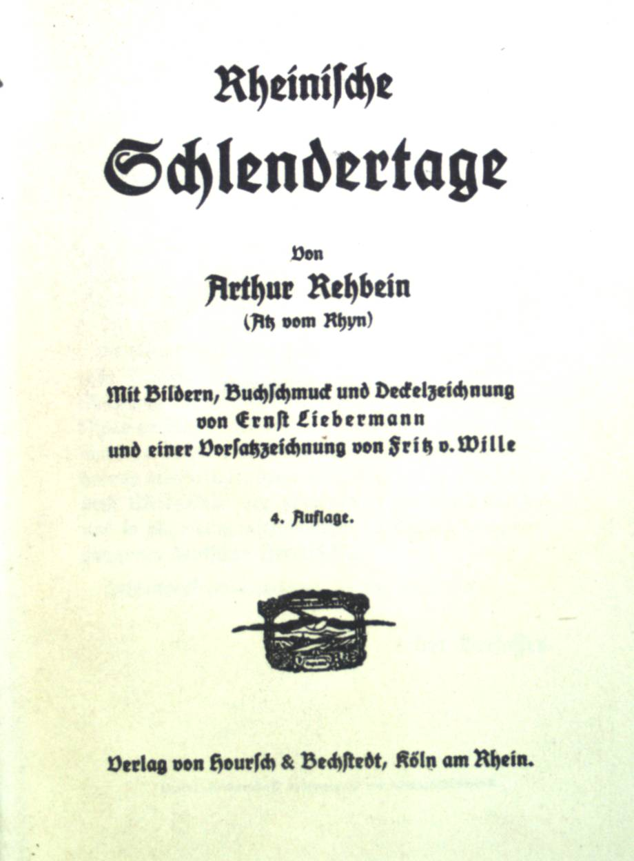 Rheinische Schlendertage.: Rehbein, Arthur :