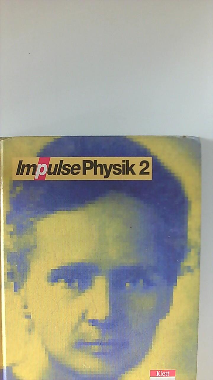 Impulse Physik; Teil: 2 2. / [Hauptbd.]. / Von Reinhard Bayer . / Kl. 11/13.